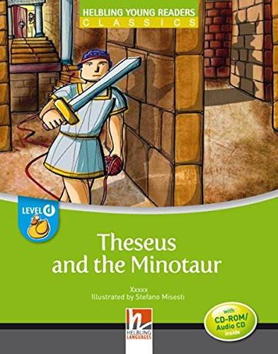 Theseus and the Minotaur. (Level D - CEFR: A1). Con CD-ROM (Helbling Young Readers Classics)