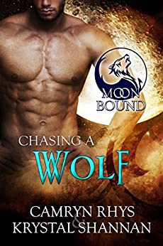 Chasing A Wolf (Moonbound Book 4) (English Edition) von [Rhys, Camryn, Shannan, Krystal]