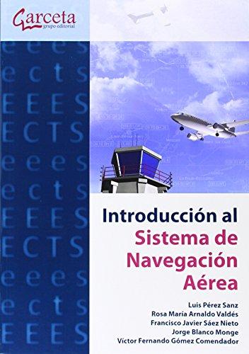 Introducción al sistema de navegación aérea (Texto (garceta)) por Luis Pérez Sanz