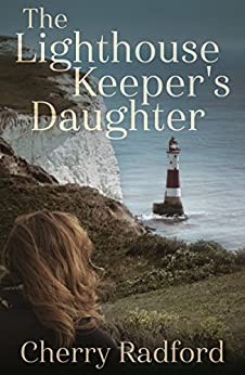 The Lighthouse Keeper's Daughter by [Radford, Cherry]