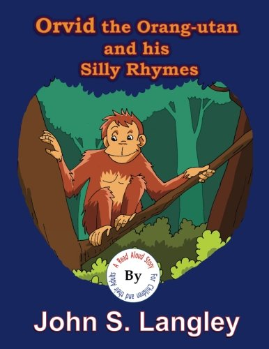 Orvid the Orang-utan: A Read Aloud Story (Read Aloud Stories, Band 3) (Juvenile Orang-utan)