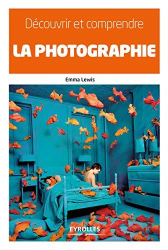 Découvrir et comprendre la photographie