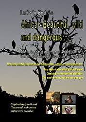 Africa – Beautiful, wild and dangerous . . . - English (English Edition)
