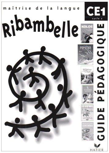 Ribambelle - CE1 - Cycle 2 - Guide pédagogique par Jean-Pierre Demeulemeester, Gisèle Bertillot, Monique Géniquet