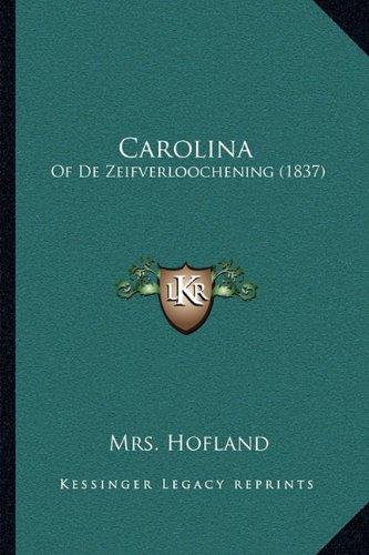 Carolina: Of de Zeifverloochening (1837)
