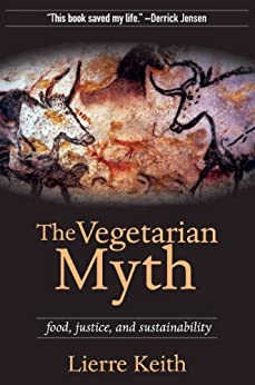 The Vegetarian Myth by [Keith, Lierre]