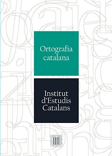 Ortografia catalana par Institut D'Estudis Catalans