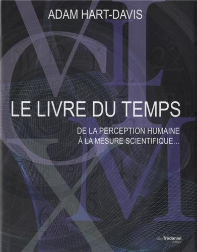 Le livre du temps : De la perception humaine à la mesure scientifique. par Adam Hart-Davis