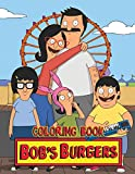 Bob's Burgers Coloring Book: One of the Best Coloring Book for Kids and Adults, Mini Coloring Book for Little Kids, Activity Book for All Family ... Books for Girls, Coloring Books for Boys