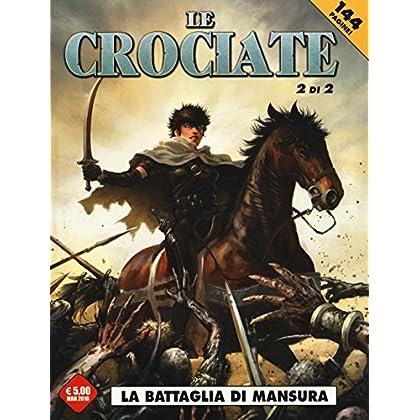 La Battaglia Di Mansura. Le Crociate: 2