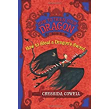 How to Steal a Dragon's Sword: The Heroic Misadventures of Hiccup the Viking (How to Train Your Dragon)