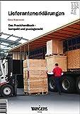 Lieferantenerklärungen - Das Praxishandbuch - kompakt und praxisgerecht