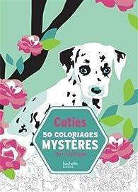 Cuties 50 coloriages mystères par Maria Machulska