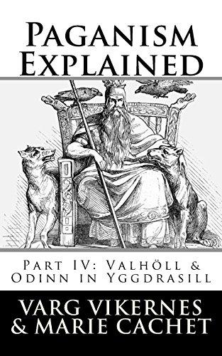 Paganism Explained, Part IV: Valholl & Odinn in Yggdrasill por Varg Vikernes