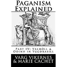 Paganism Explained, Part IV: Valholl & Odinn in Yggdrasill