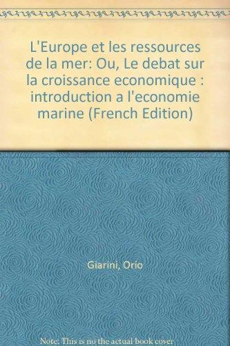 L'Europe et les ressources de la mer ou le Débat sur la croissance économique