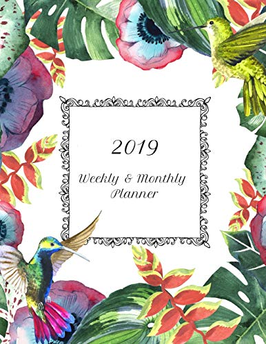 2019 Weekly & Monthly Planner: Humming Bird Daily Planning Calendar: Great for Scheduling Appointments, Journal Notes or Classroom School Assignments : January 2019-December 2019 -