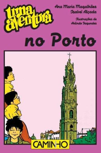 Uma Aventura no Porto (Portuguese Edition) por Ana Maria;Alçada, Isabel Magalhães