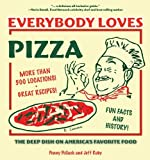 Everybody Loves Pizza: The Deep Dish on America's Favorite Food by Penny Pollack (2005-10-01)