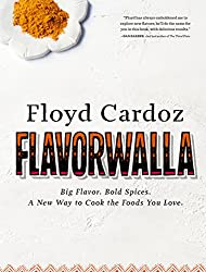 Floyd Cardoz: Flavorwalla: Big Flavor. Bold Spices. A New Way to Cook the Foods You Love. (English Edition)