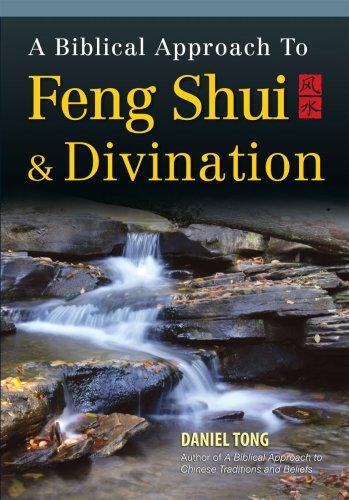 A Biblical Approach to Feng Shui & Divination par Rev Daniel Tong