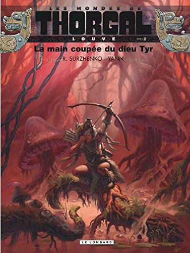 Les mondes de thorgal : Louve, tome 2 - La main coupée du dieu Tyr