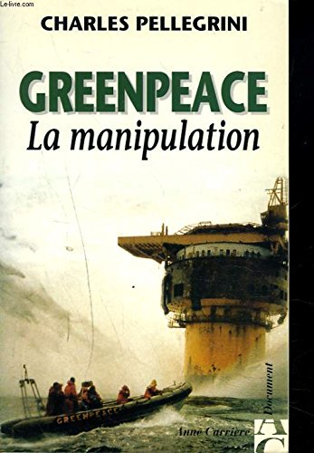 Greenpeace, la manipulation