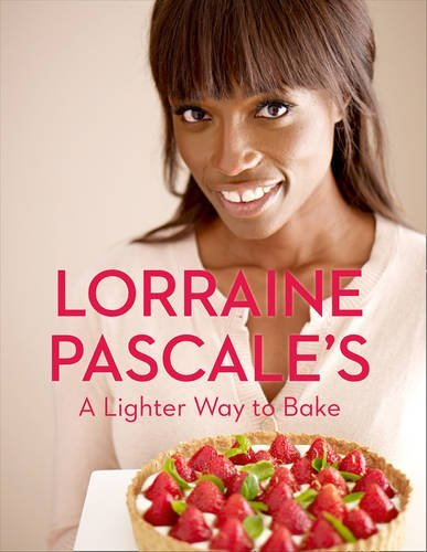 A Lighter Way to Bake by Lorraine Pascale (2013-10-10)