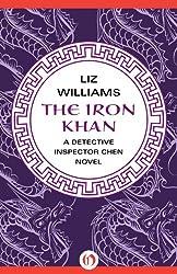The Iron Khan (The Detective Inspector Chen Novels Book 5)