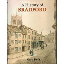 History of Bradford (A History of S)