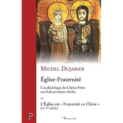 Eglise-Fraternité : L'ecclésiologie du Christ-Frère aux huit premiers siècles Tome 2, L'Eglise est 'Fraternité en Christ'