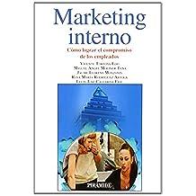 Marketing Interno. Cómo Lograr El Compromiso De Los Empleados (Empresa Y Gestión)
