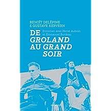 Benoît Delépine et Gustave Kervern: De Groland au Grand soir