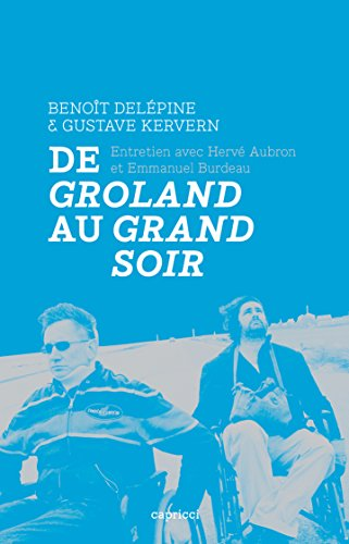 Benot Delpine et Gustave Kervern: De Groland au Grand soir