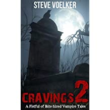 Cravings 2: A Fistful of Bite-Sized Vampire Tales