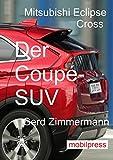 Mitsubishi Eclipse Cross: Der Coupé-SUV (Automodelle)