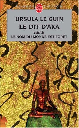 Le Dit d'Aka - suivi de Le nom du monde est forêt et de malaise dans la science-fiction américaine