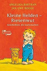 Kleine Helden - Riesenwut (Geschichten, die stark machen, Band 2)