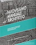 Il nuovissimo manuale dell'architetto. Con espansione online (2 tomi)