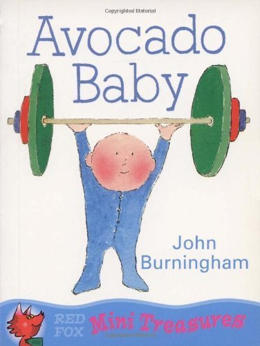 Avocado Baby (Red Fox Picture Books) by Burningham, John (1994) Paperback