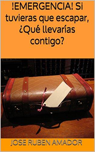 !EMERGENCIA! Si tuvieras que escapar, ¿Qué llevarías contigo? por Jose Ruben Amador
