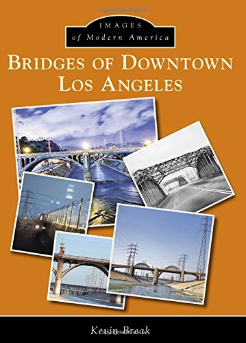 Bridges of Downtown Los Angeles (Images of Modern America)
