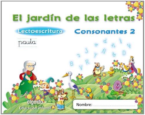 El jardín de las letras. Consonantes 2. Educación Infantil. (Educación Infantil Algaida. Lectoescritura) - 9788498775747 por María Dolores Campuzano Valiente