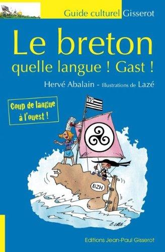 Le breton quelle langue! Gast! par Hervé Abalain