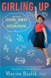 #10: Girling Up: How to Be Strong, Smart and Spectacular