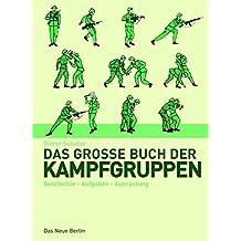 Das große Buch der Kampfgruppen. Geschichte, Aufgaben, Ausrüstung sowie alles über die Wismut-Polizei