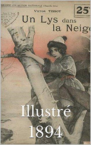 un-lys-dans-la-neige-1894-illustre-french-edition