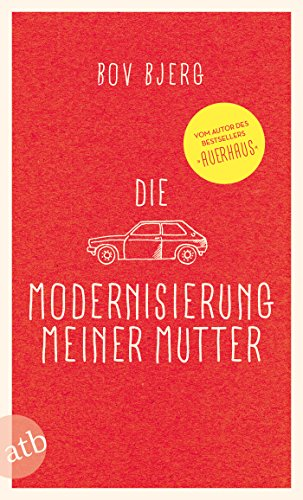 Die Modernisierung meiner Mutter: Geschichten