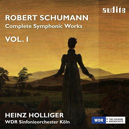 Schumann: Complete Symphonic Works, Vol. I