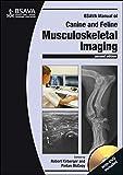 BSAVA Manual of Canine and Feline Musculoskeletal Imaging (BSAVA - British Small Animal Veterinary Association)